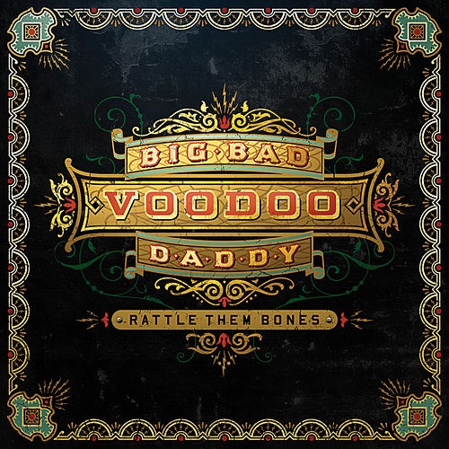 Rattle Them Bones von Big Bad Voodoo Daddy