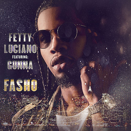 Fasho by Fetty Luciano
