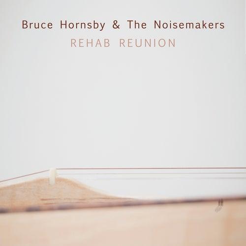Rehab Reunion de Bruce Hornsby