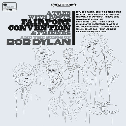 A Tree With Roots - Fairport Convention And The Songs Of Bob Dylan by Fairport Convention