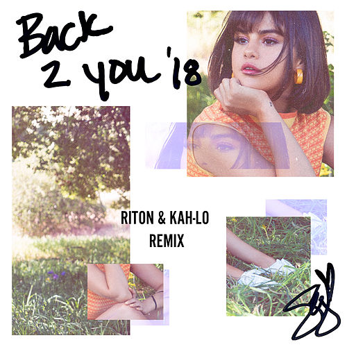 Back To You (Riton & Kah-Lo Remix) by Selena Gomez