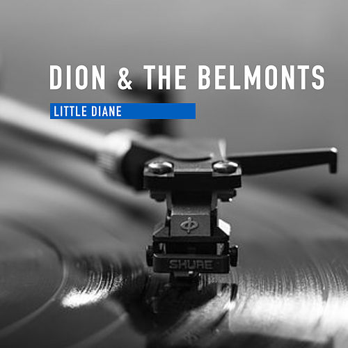 Little Diane by Dion &