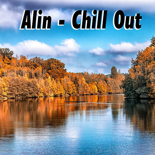 Chill Out - EP by Alin