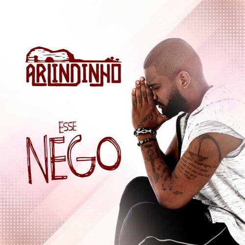 Esse Nego by Arlindinho