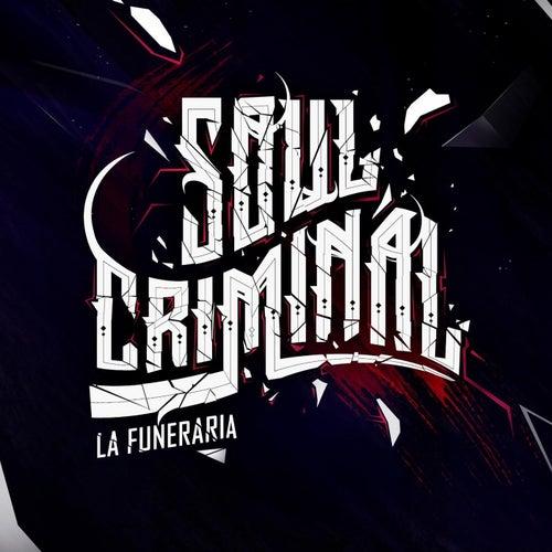 Soul Criminal van La Funeraria