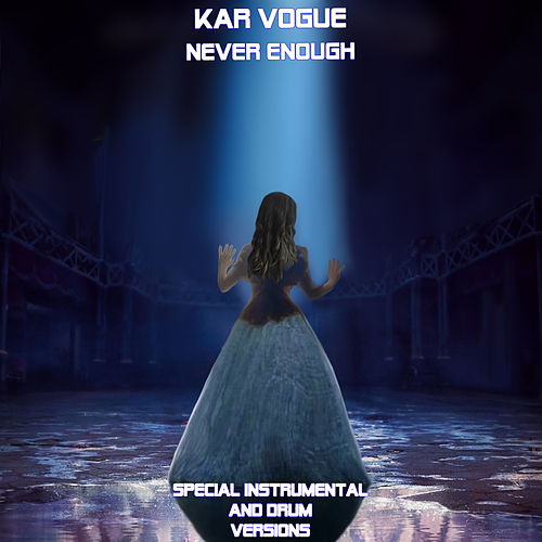 Never Enough (Special Instrumental Versions [Tribute To Loren Allred]) by Kar Vogue