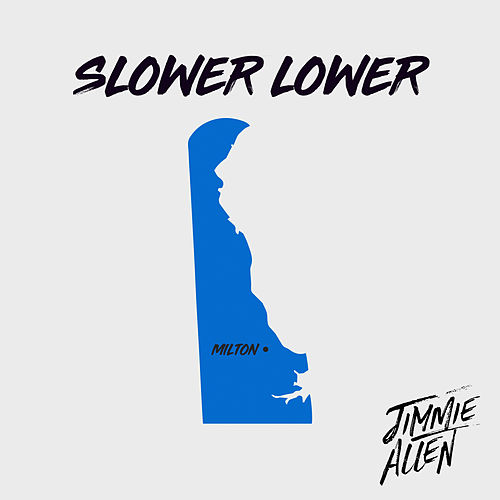 Slower Lower (Slower Lower Sessions) by Jimmie Allen