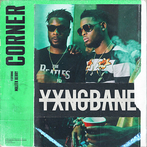 Corner (feat. Maleek Berry) by Yxng Bane