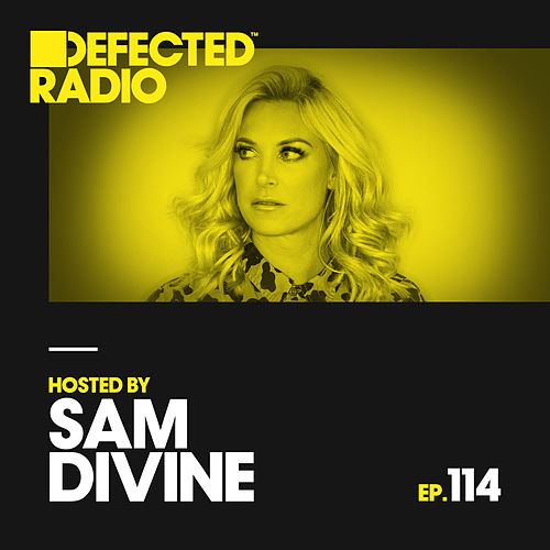 Defected Radio Episode 114 (hosted by Sam Divine) de Defected Radio