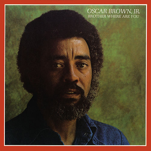 Brother Where Are You? (Remastered) by Oscar Brown Jr.