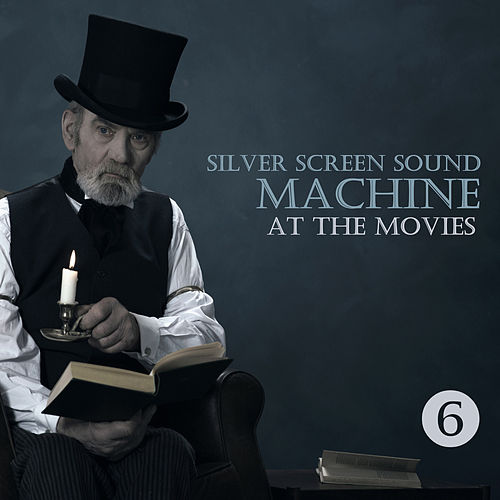 At the Movies, Part Six de Silver Screen Sound Machine