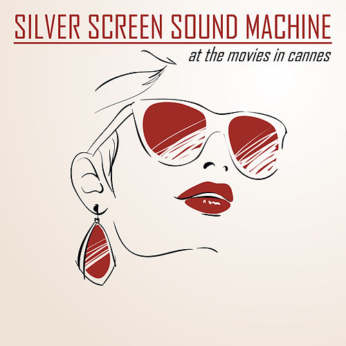 At The Movies in Cannes by Silver Screen Sound Machine