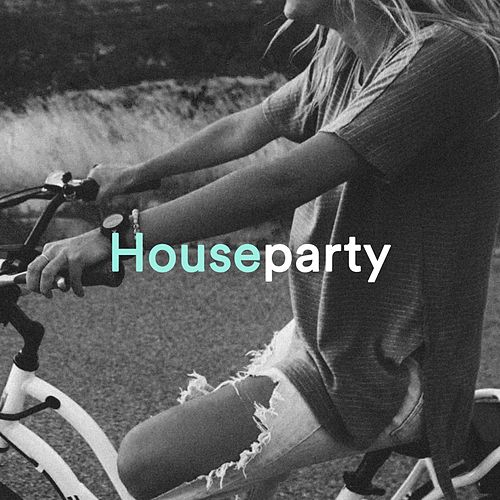 House Party (Greatest House Tunes Compilation of All Time) di Various Artists
