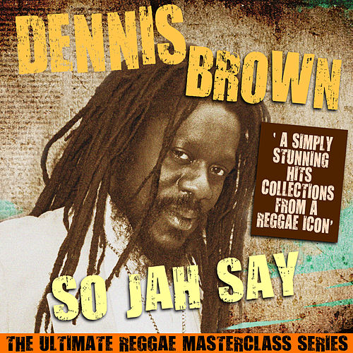 So Jah Say (The Ultimate Reggae Masterclass Series) by Dennis Brown