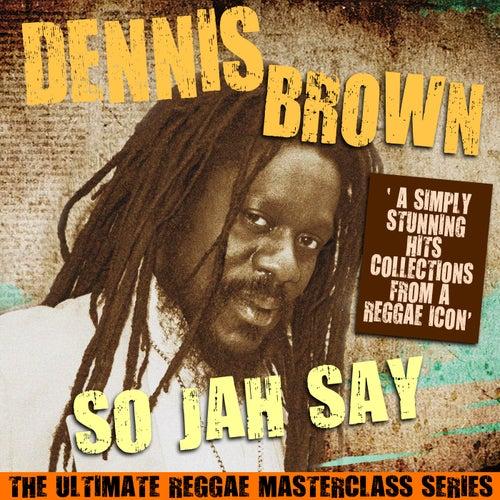 So Jah Say (The Ultimate Reggae Masterclass Series) de Dennis Brown