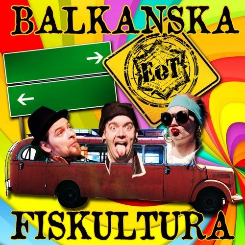 Balkanska Fiskultura von E.O.T.