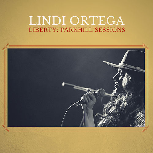 Liberty: Parkhill Sessions by Lindi Ortega