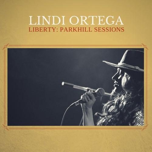 Liberty: Parkhill Sessions by Lindi Ortega