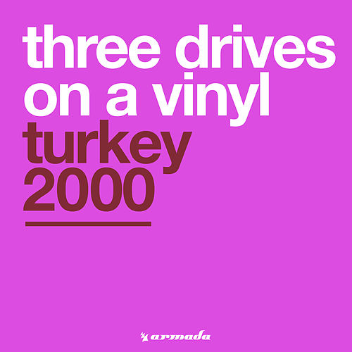 Turkey 2000 von Three Drives On A Vinyl