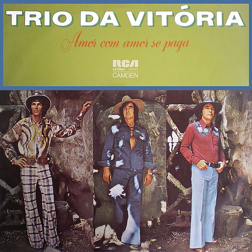 Amor Com Amor Se Paga von Trio Da Vitória