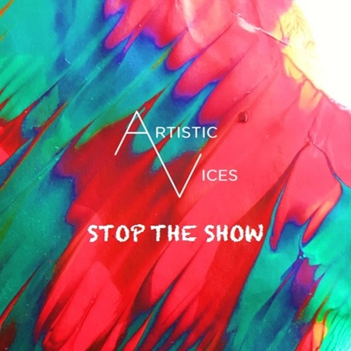 Stop the Show von Artistic Vices