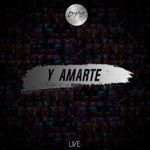 Y Amarte (En Vivo) de D-Fe