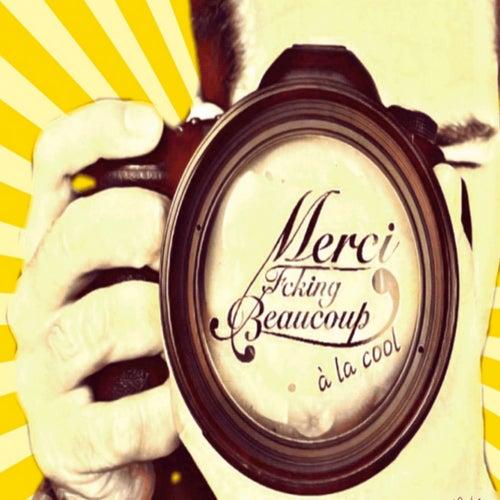 À la cool by Merci f*cking Beaucoup