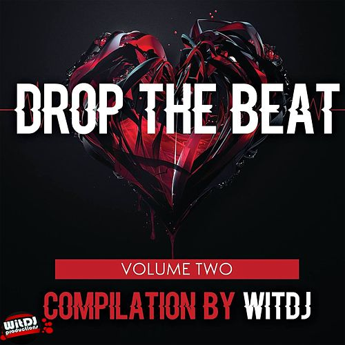 Drop The Beat, Vol. 2 By WitDJ von Various Artists