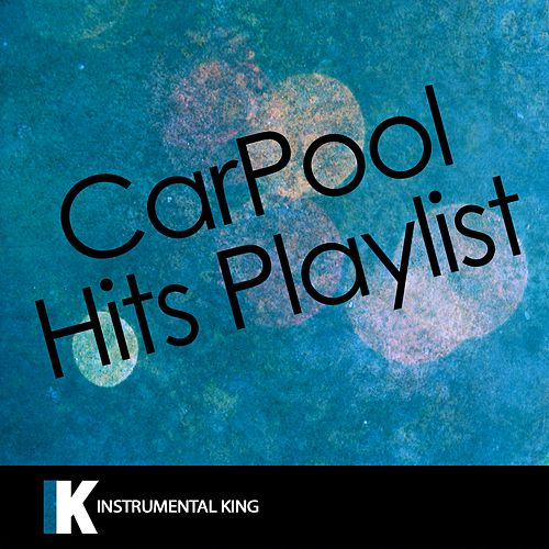Carpool Hits Playlist by Instrumental King
