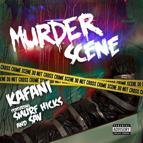 Murder Scene (feat. Smurf Hicks & Sav) von Kafani