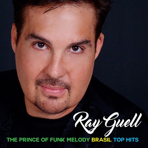 The Prince of Funk Melody Brasil: Top Hits von Ray Guell