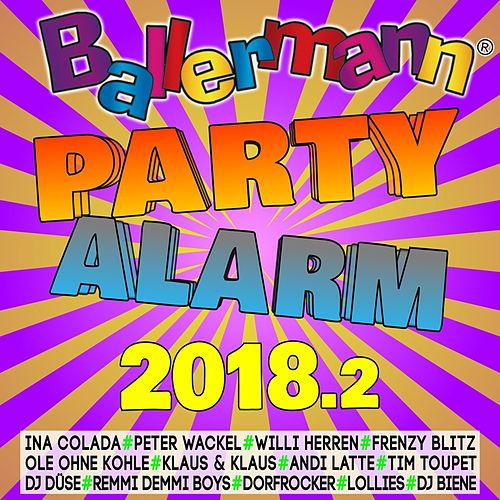 Ballermann Partyalarm 2018.2 von Various Artists