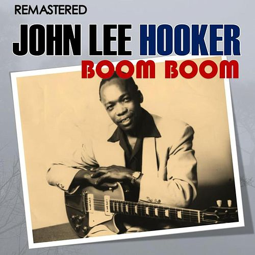 Boom Boom (Digitally Remastered) de John Lee Hooker