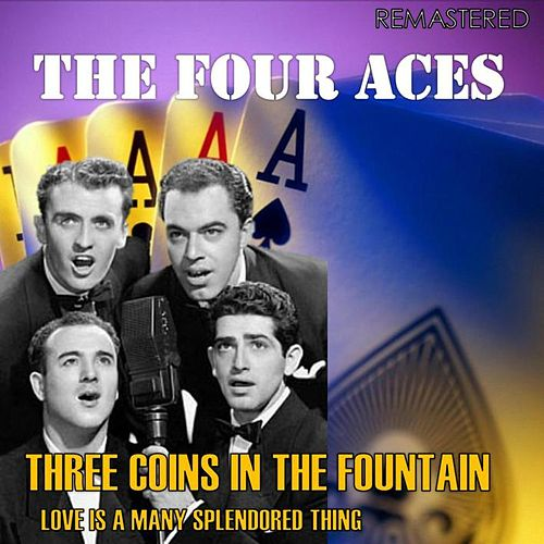 Three Coins in the Fountain / Love Is a Many Splendored Thing (Digitally Remastered) by Four Aces