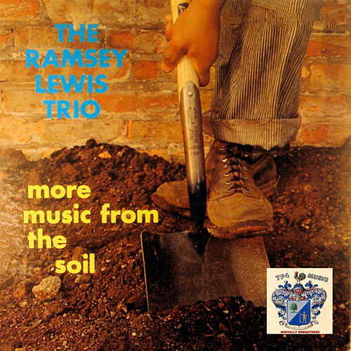 More Music from the Soil by Ramsey Lewis