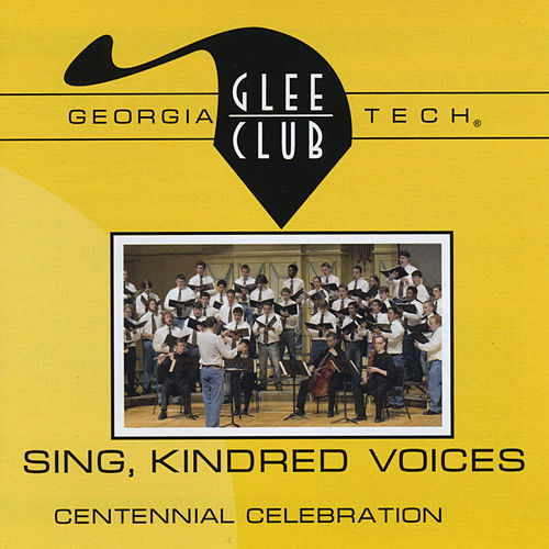 Sing, Kindred Voices (Centennial Celebration) von Georgia Tech Glee Club