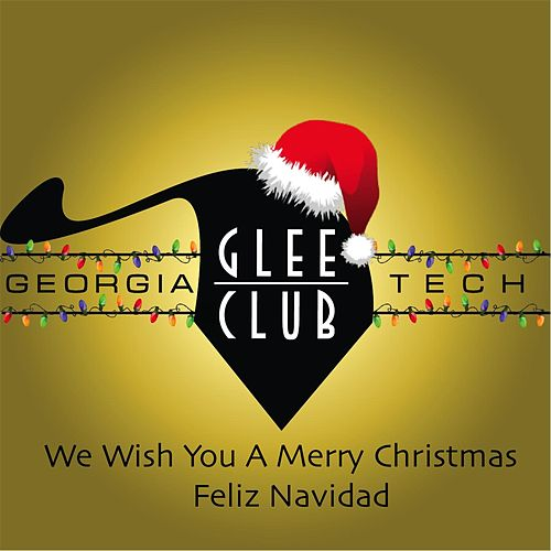 We Wish You a Merry Christmas / Feliz Navidad von Georgia Tech Glee Club