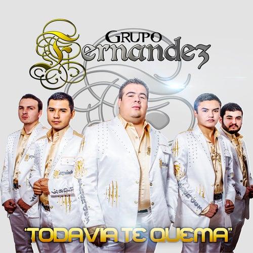 Todavia Te Quema by Grupo Fernandez