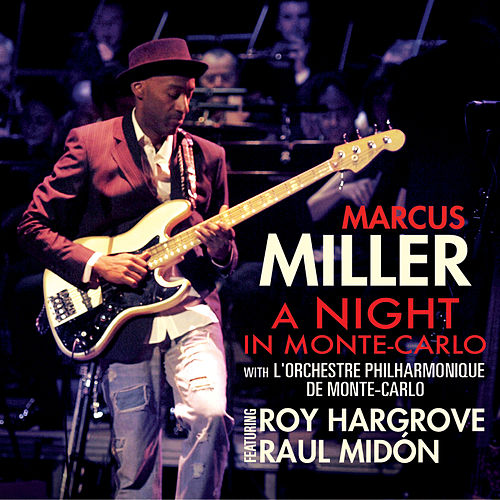 A Night In Monte Carlo by Marcus Miller