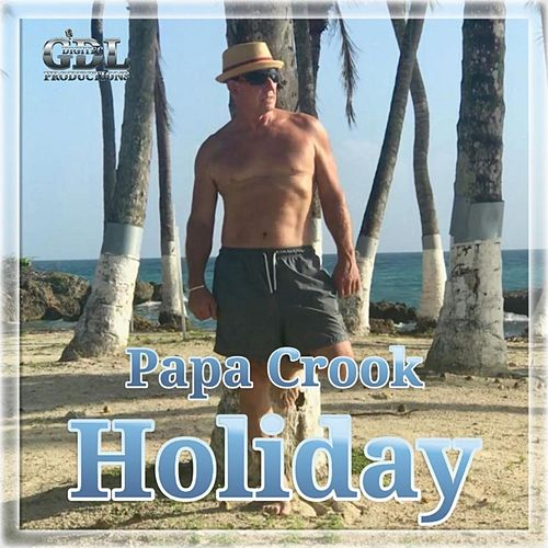 Holiday by Papa Crook