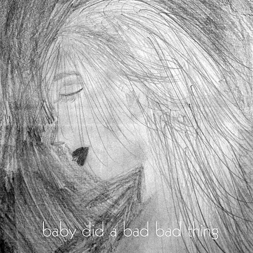 Baby Did a Bad Bad Thing by Nick Rezo