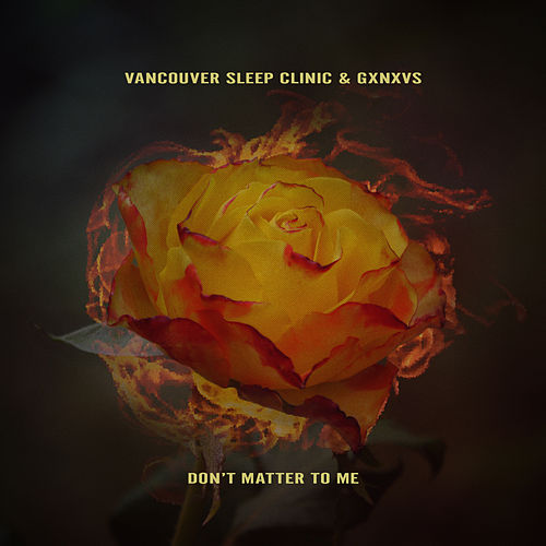 Don't Matter to Me by Vancouver Sleep Clinic