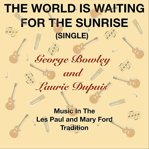 The World Is Waiting for the Sunrise de George Bowley