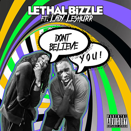 Don't Believe You by Lethal Bizzle