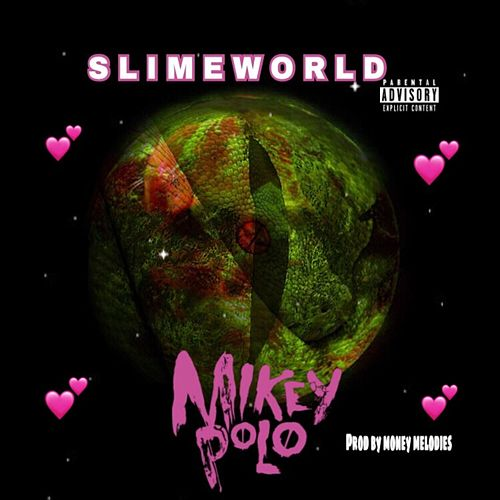 Slime World by Mikey Polo