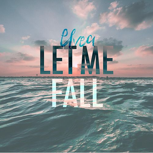 Let Me Fall by Elvea