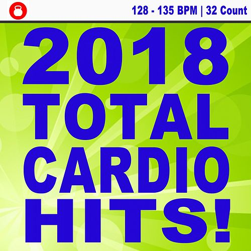 2018 Total Cardio Hits! (128-135 Bpm 32 Count Workout) [Powerful Motivated Music for Your High Intensity Interval Training] [Unmixed Workout Music Ideal for Gym, Jogging, Running, Cycling, Cardio and Fitness] by EDM Workout DJ Team