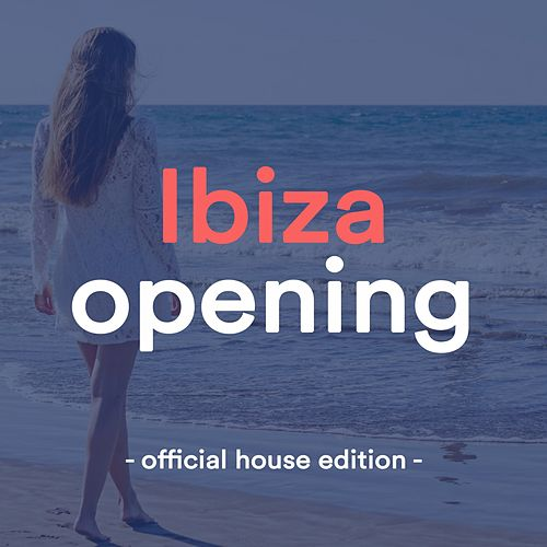 Ibiza Opening (Official House Edition 2019) de Various Artists