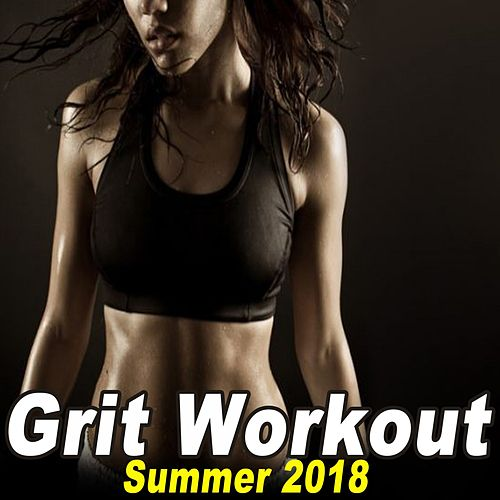 Grit Workout Summer 2018 (Powerful Motivated Cardio Music for Your High Intensity Interval Training) [Unmixed Workout Music Ideal for Gym, Jogging, Running, Cycling, Cardio and Fitness] de EDM Workout DJ Team