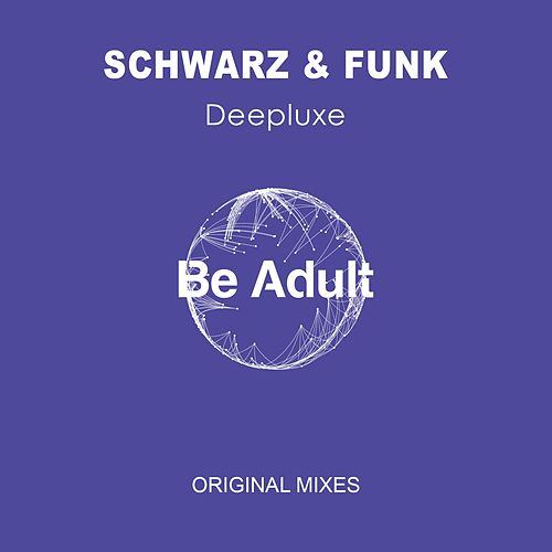 Deepluxe by Schwarz and Funk
